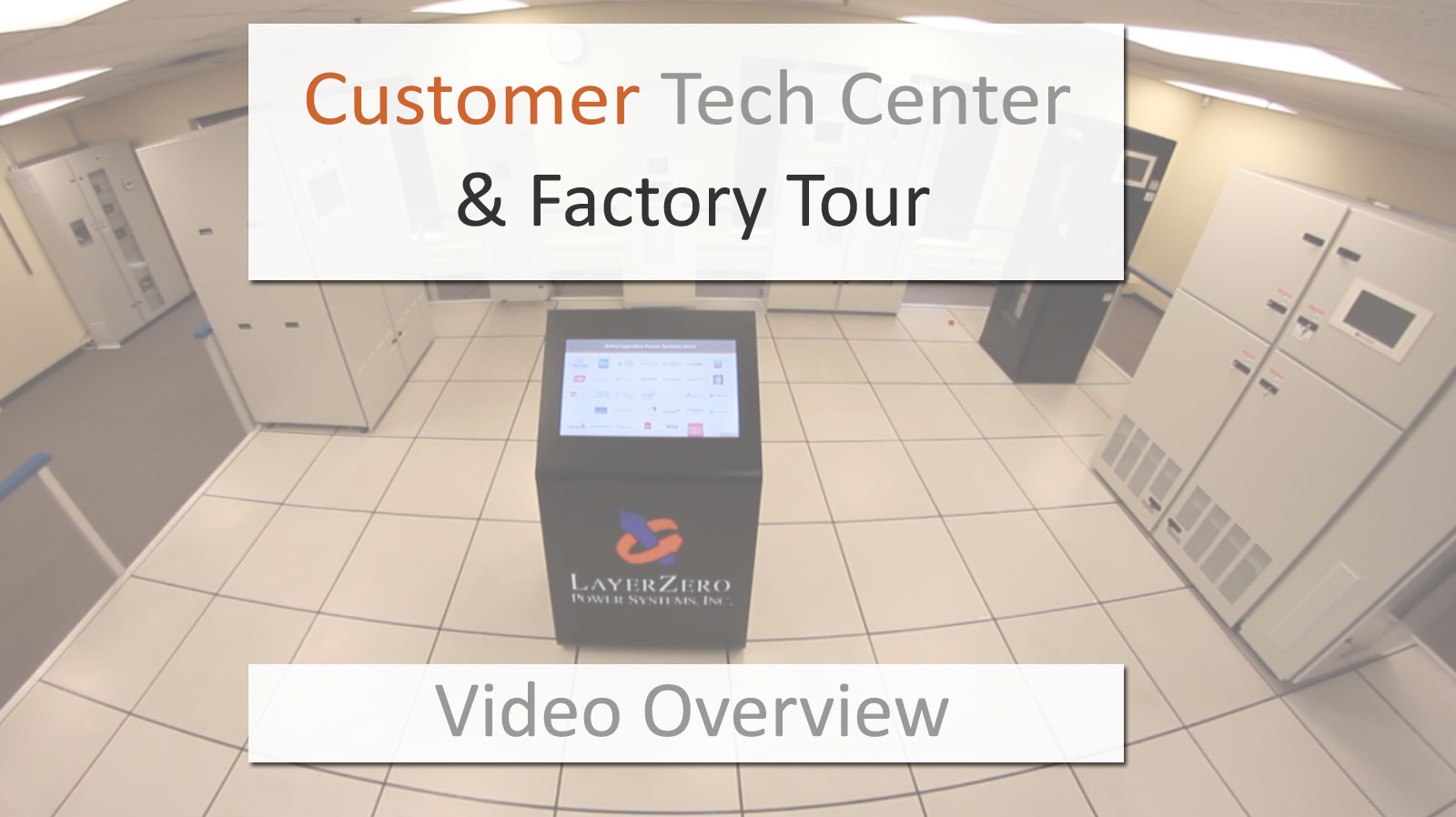 LayerZero Customer Tech Center and Factory Tours