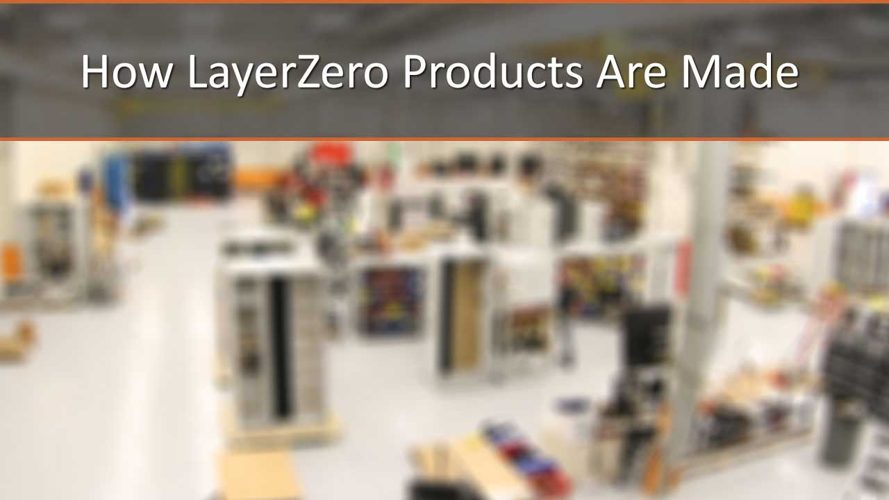 How LayerZero Products Are Made